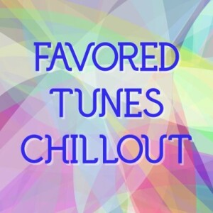 Favored Tunes Chillout